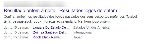 ex. pesquisa no google - Quem venceu o jogo ontem